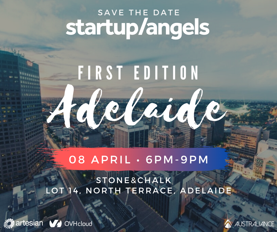 Startup&Angels Adelaide #1 - First Edition