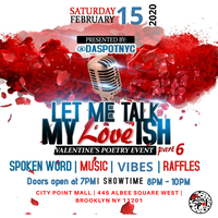 DA SPOT NYC PRESENTS: Let Me Talk My LOVE Ish - Part 6
