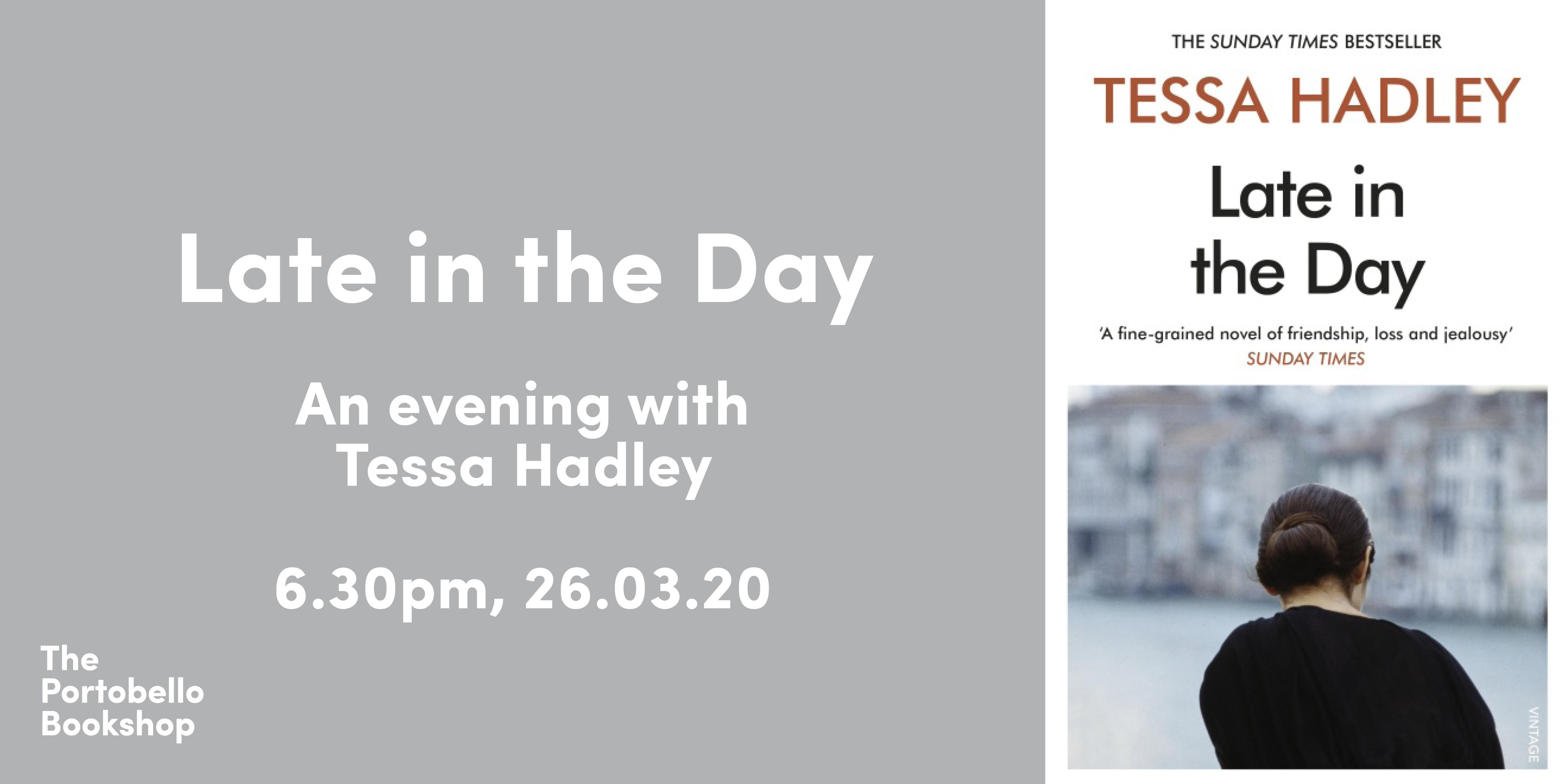 Tessa Hadley: Late in the Day