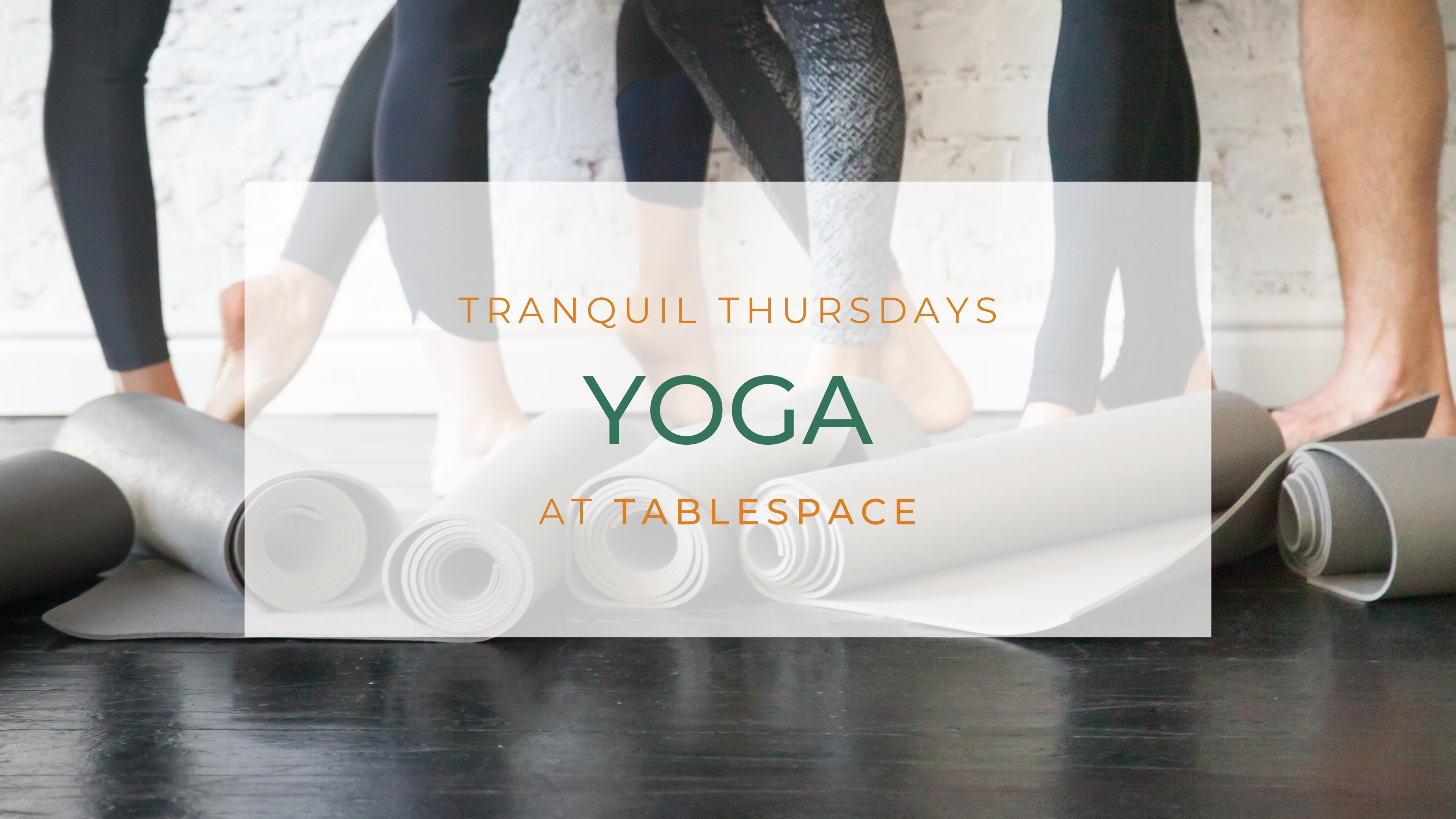 Yoga: Tranquil Thursdays at TableSpace