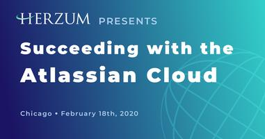 Succeeding with the Atlassian Cloud - Chicago