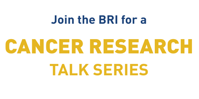 Cancer Research Talk Series