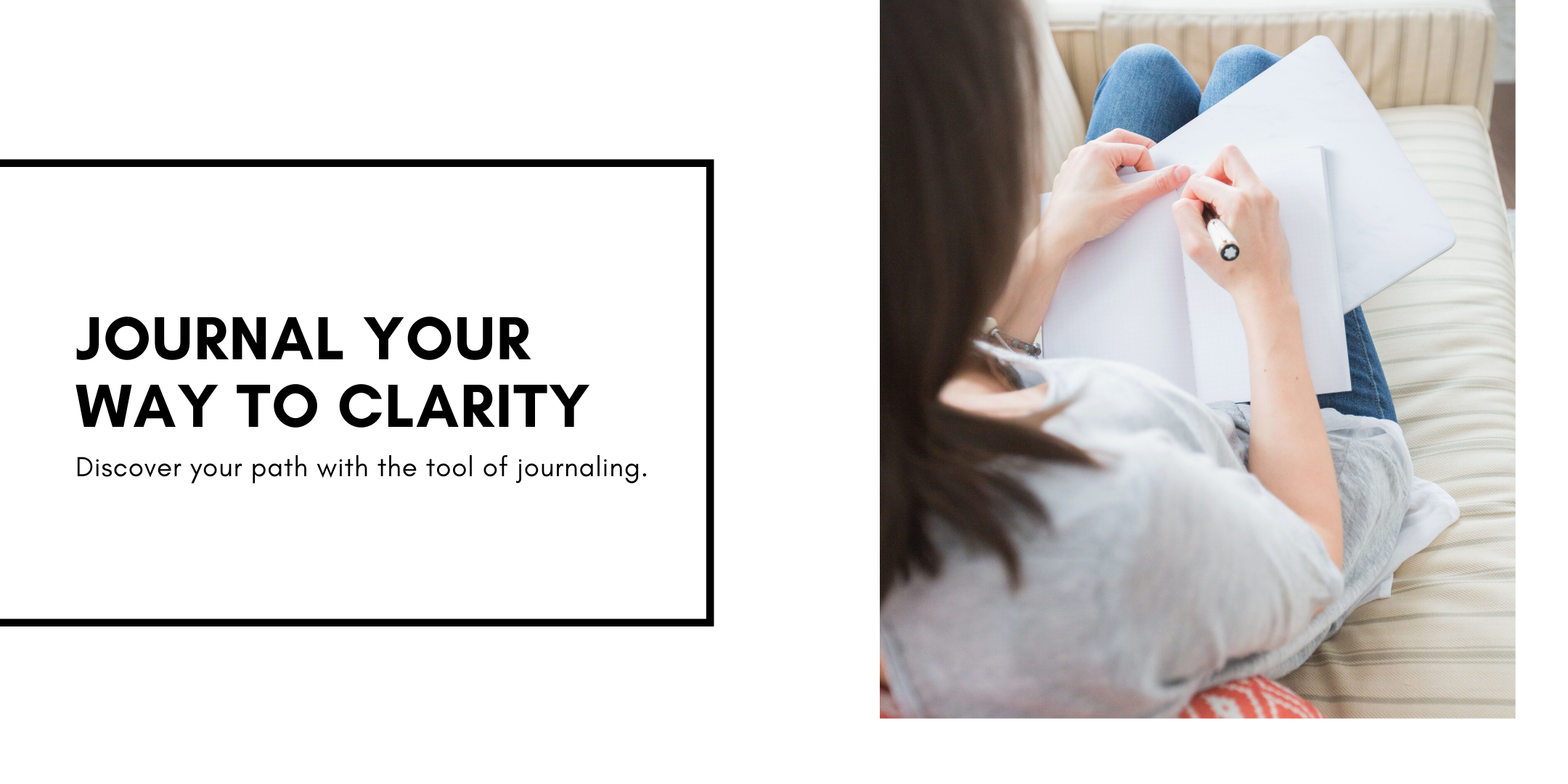 Journal Your Way To Clarity