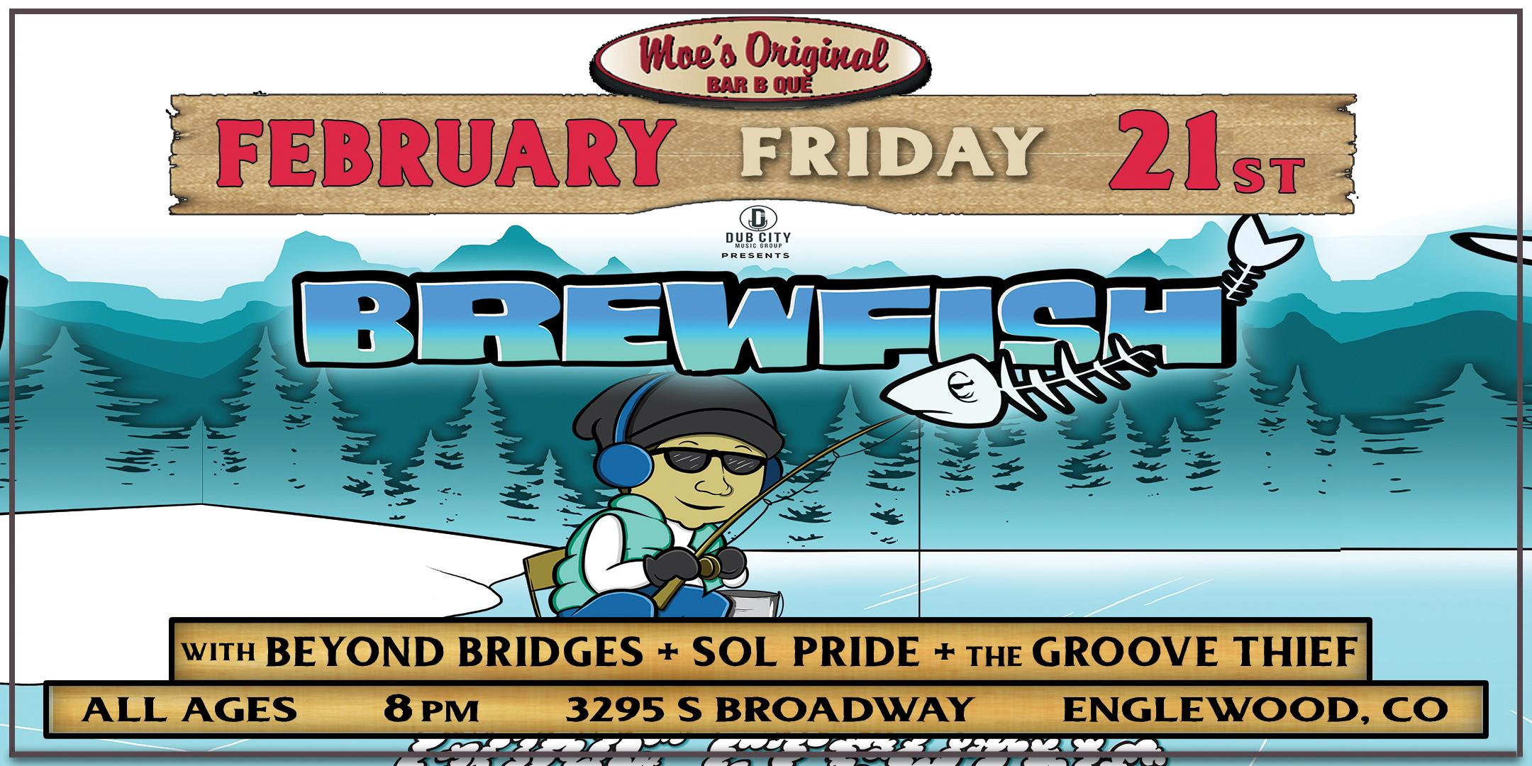 Brewfish w/ Beyond Bridges + Sol Pride + The Groove Thief