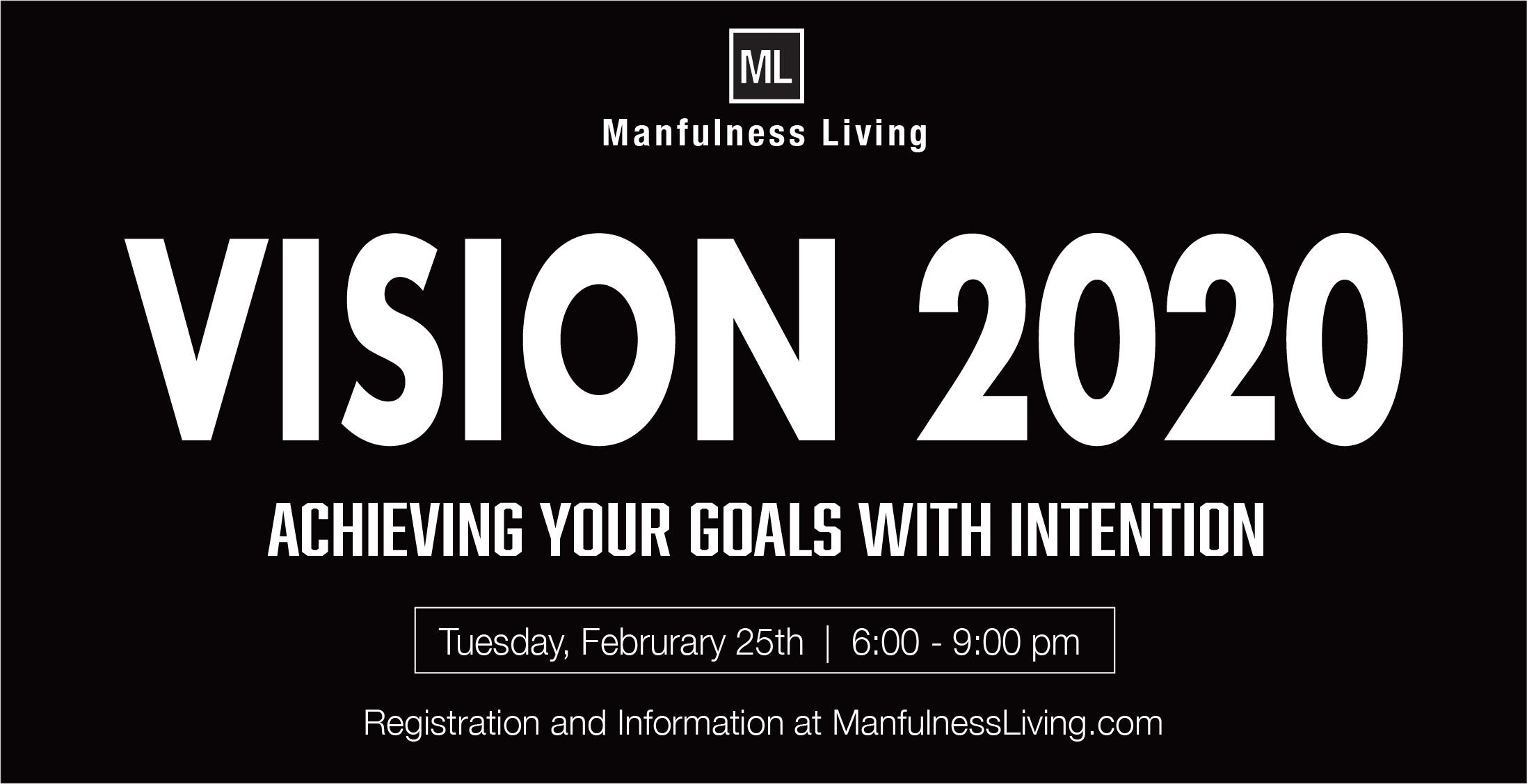 Vision 2020 - Achieving Your Goals With Intention