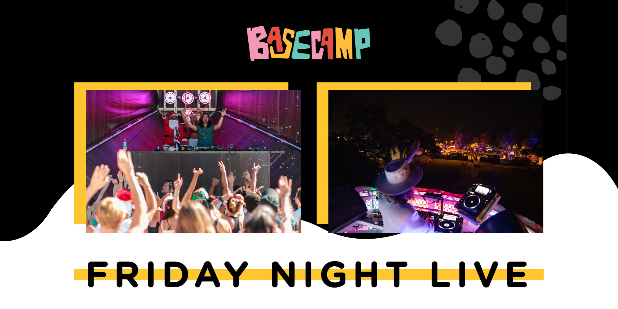 FEB  7, FRIDAY NIGHT LIVE @ BaseCamp