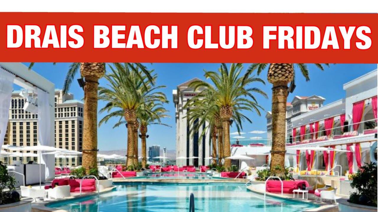 DRAIS BEACH CLUB FRIDAYS
