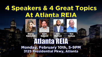 4 Speakers & 4 Great Topics at Atlanta REIA on...