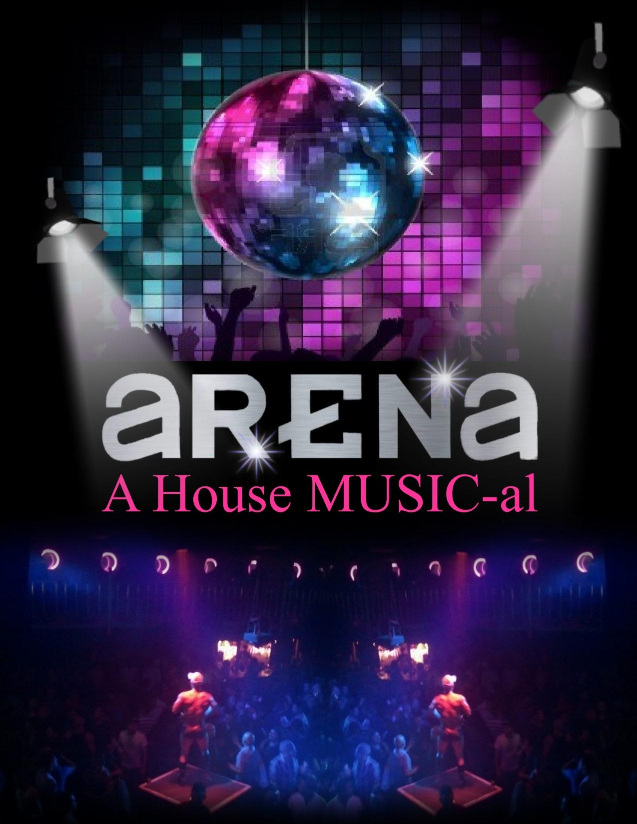 Arena: A House MUSIC-al