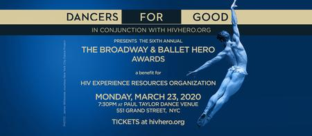 Sixth Annual Broadway and Ballet HERO Awards