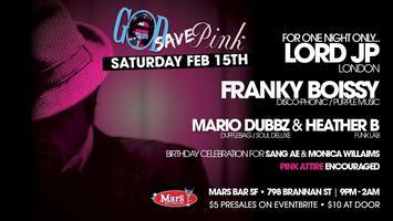 God Save Pink! Lord JP Franky Boissy Mario Dubbz...
