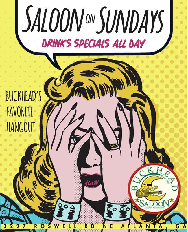SALOON ON SUNDAYS..... BUCKHEADS #1 SUNDAY PARTY!