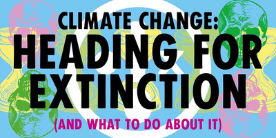 Climate change: Heading for Extinction (and what to do...