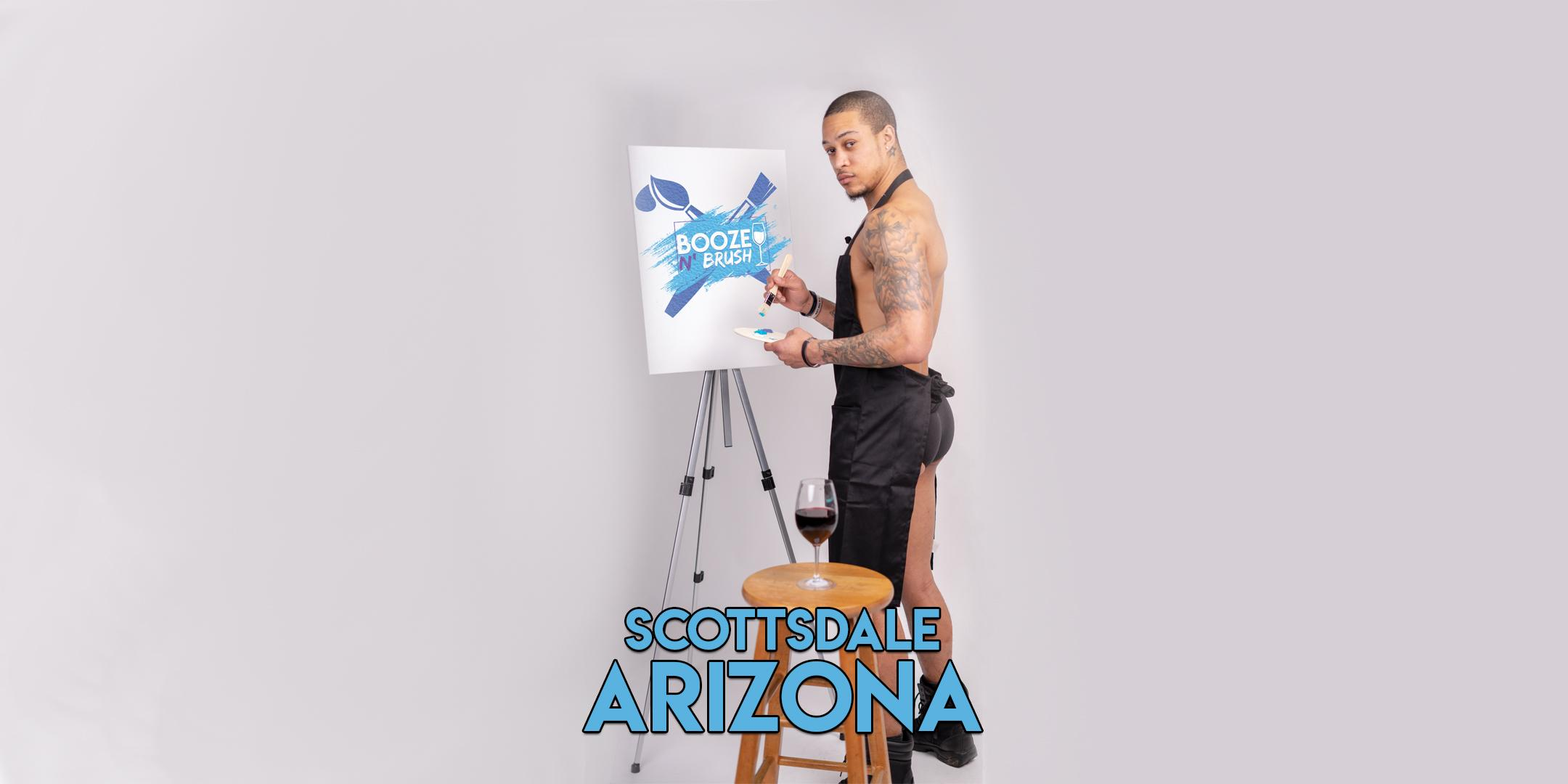 Booze N' Brush Next to Naked Sip n' Paint Scottsdale, AZ - Exotic Male Model Painting Event