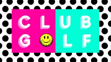 CLUB GOLF at Coal Drops Yard - 26th, 27th, 28th MARCH