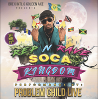 PROBLEM CHILD PERFORMING LIVE  AT   //  SOCA KINGDOM...
