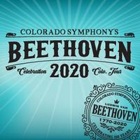 Colorado Symphony's: Beethoven 2020