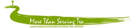 More Than Serving Tea:  Asian American Women Sharing...