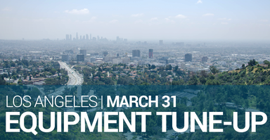 Equipment Tune-up – Los Angeles – March 2020