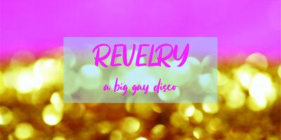 Revelry: A Big Gay Disco