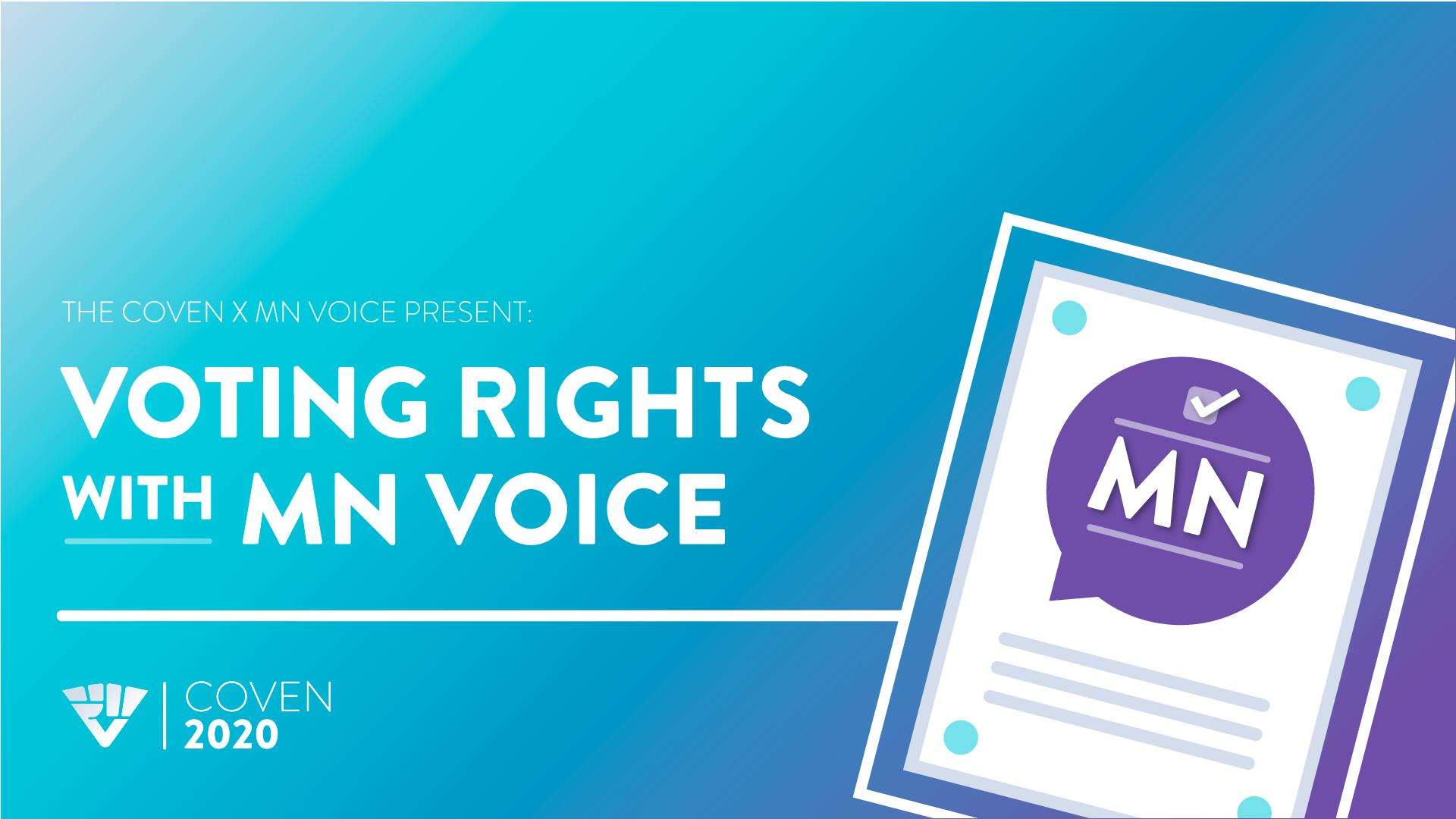 Coven2020 Presents: Voting Rights with MN Voice (Minneapolis)