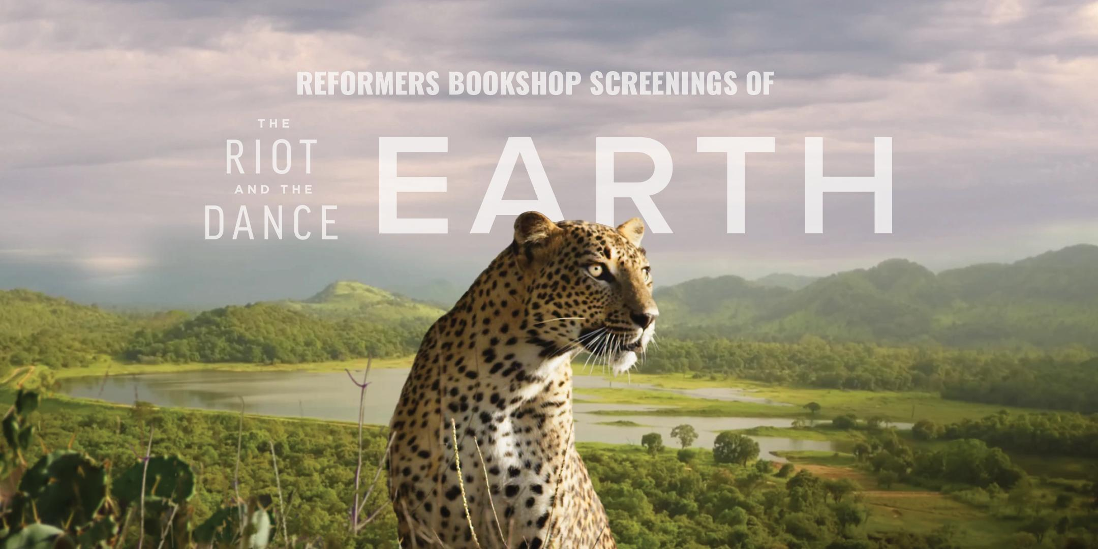 The Riot and the Dance: Earth -- Screenings at Reformers Bookshop