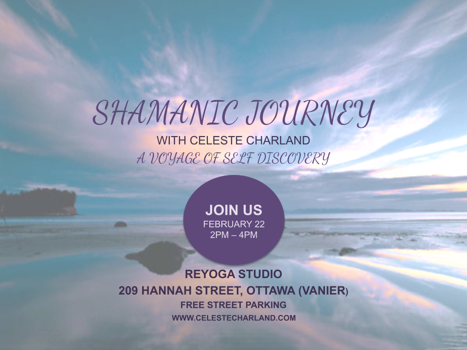 Shamanic Journey with Celeste Charland:  A Voyage of Self-Discovery
