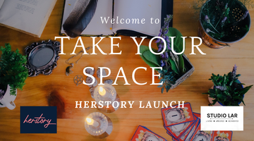TAKE YOUR SPACE - HERSTORY LAUNCH