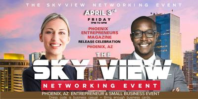 """THE SKY VIEW NETWORKING EVENT """"Your Network Is Your..."""