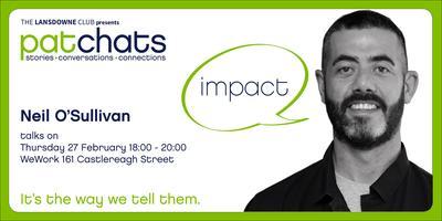 PatChats - Neil O'Sullivan talks on Impact