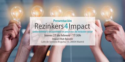 Presentación Rezinkers4Impact, sostenibilidad y...