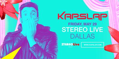 Kap Slap - Stereo Live Dallas