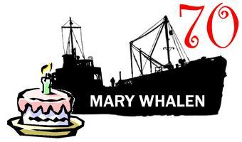 PortSide 70th Birthday Party for tanker MARY WHALEN