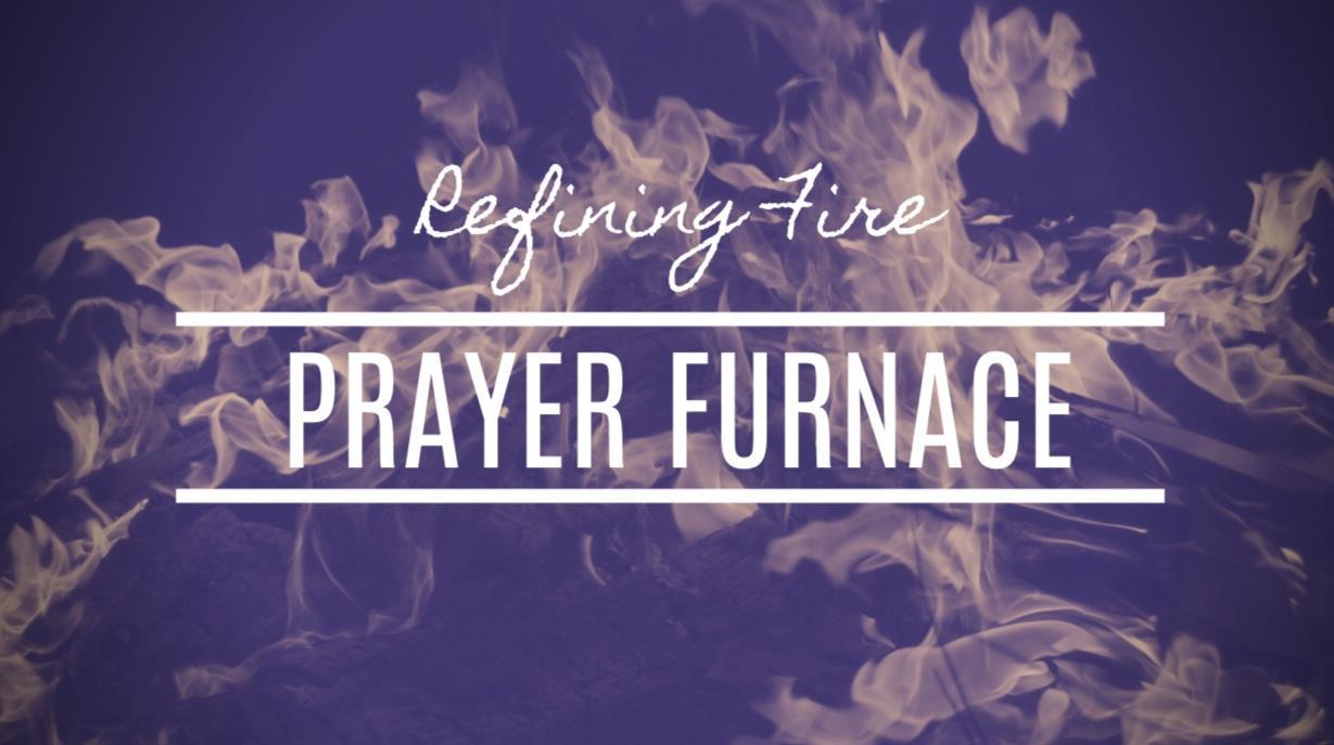 Refining Fire Prayer Furnace