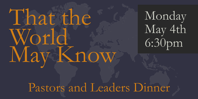 That the World may Know pastors and leaders dinner