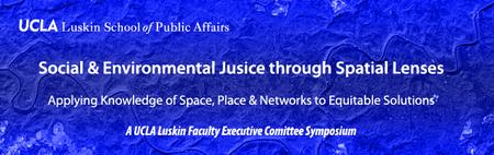 Social & Environmental Justice Through Spatial Lenses