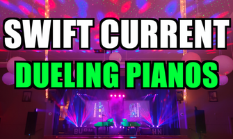 Swift Current Dueling Pianos Extreme- Dinner and Show-...