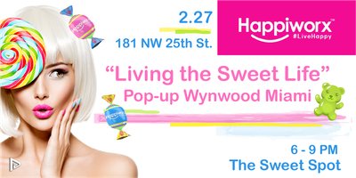 "Happiworx Presents ""Living the Sweet Life"" Pop-up Event"