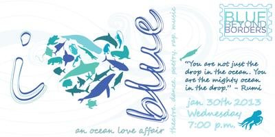 Blue Beyond Borders presents... I Heart Blue - an ocean...