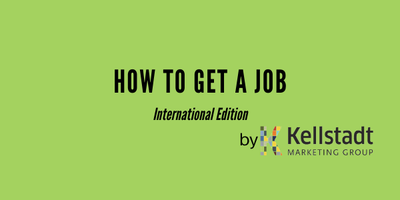 How to Get a Job Part 2 - International Edition