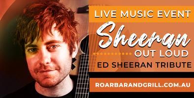 LIVE MUSIC: Sheeran Out Load @ Roar Bar & Grill