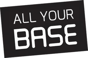 All Your Base 2013