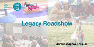 Drink Wise, Age Well Legacy Roadshow: Cwm Taf