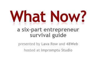 Lava Row and 48Web Present: What Now? a six-part...