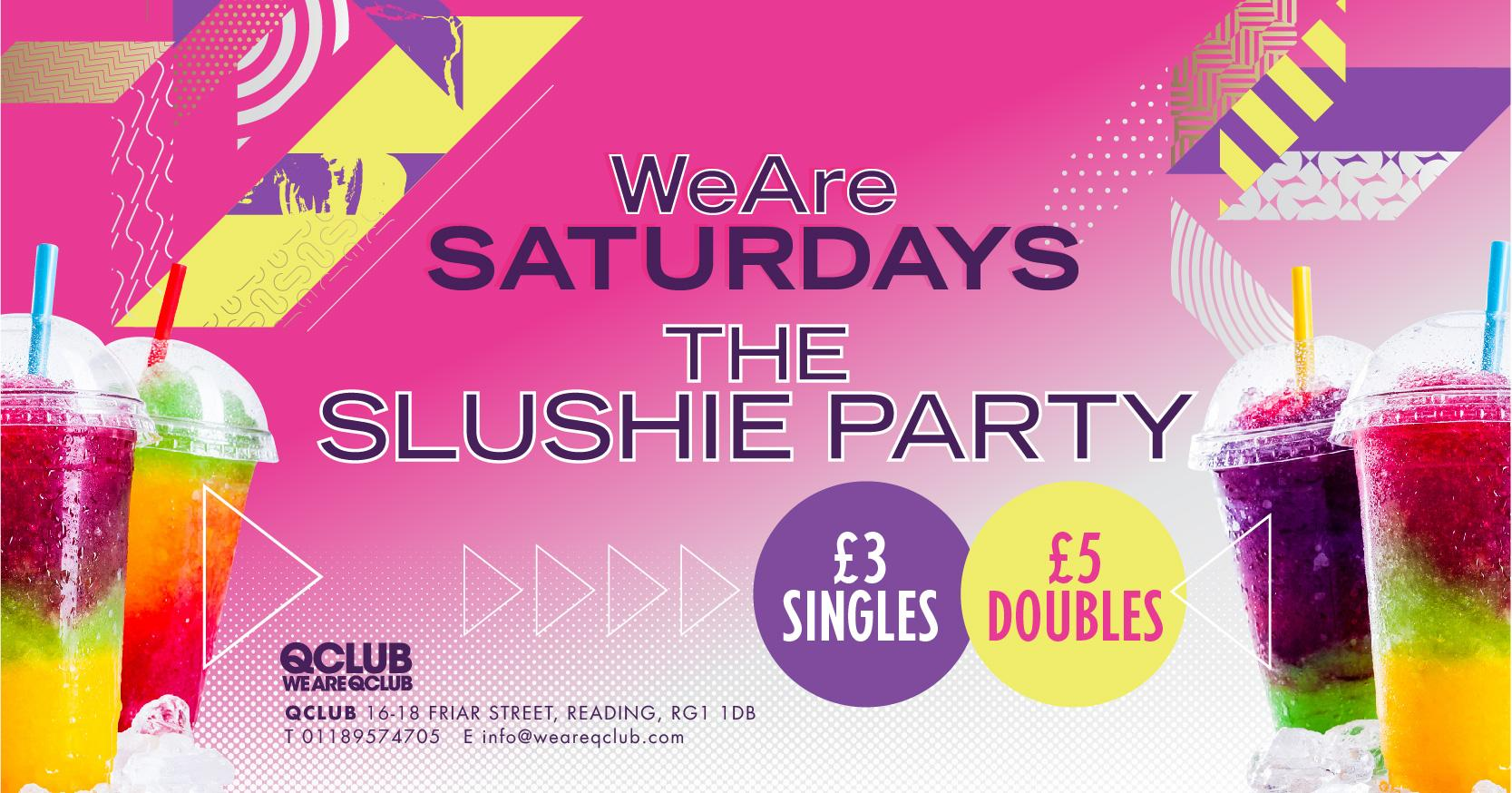 WeAreSaturdays / The Slushie Party!