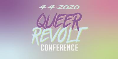 Queer Revolt: LGBTQ+ Studies Conference