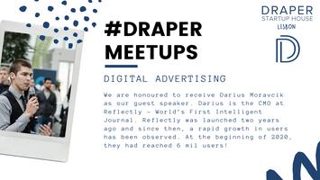 Draper Startup House Lisbon Meetup #1 - Digital...