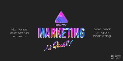 Marketing ¿¡qué?!