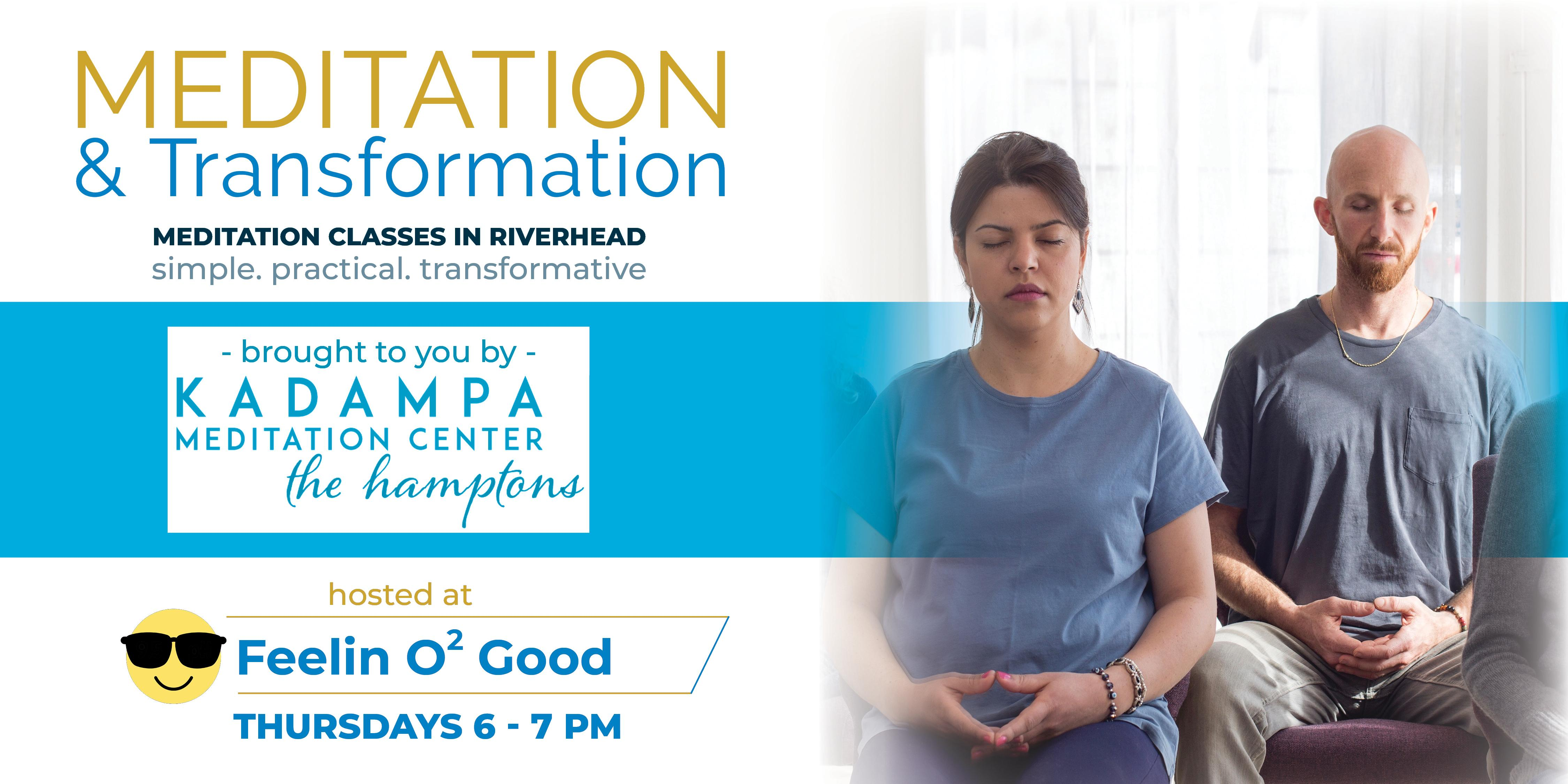 Meditation & Transformation: Weekly Meditations at Feelin O2 Good