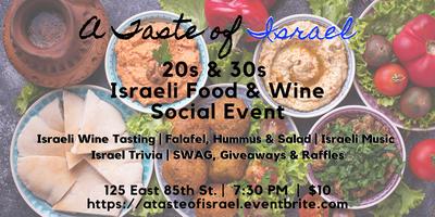A Taste of Israel 20s 30s Social Event (Food, Wine,...